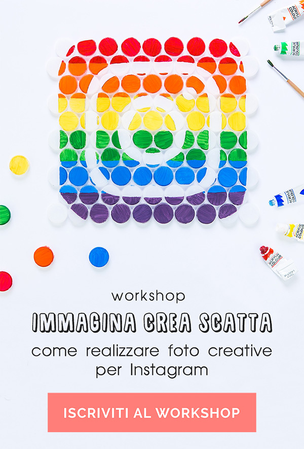 Workshop - Immagina Crea Scatta: come realizzare foto creative per Instagram